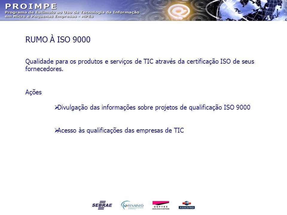 RUMO À ISO 9000 Qualidade para os produtos e serviços de TIC através da certificação ISO de seus fornecedores.