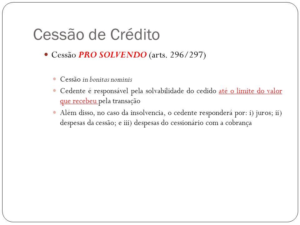 Cessão de Crédito Cessão PRO SOLVENDO (arts. 296/297)
