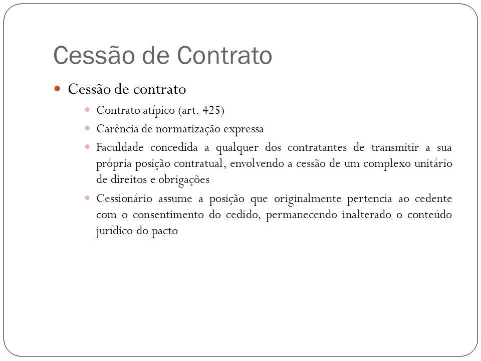 Cessão de Contrato Cessão de contrato Contrato atípico (art. 425)