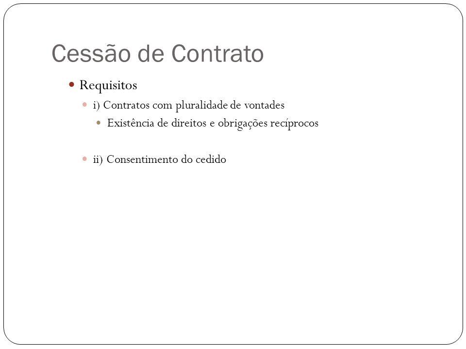 Cessão de Contrato Requisitos i) Contratos com pluralidade de vontades