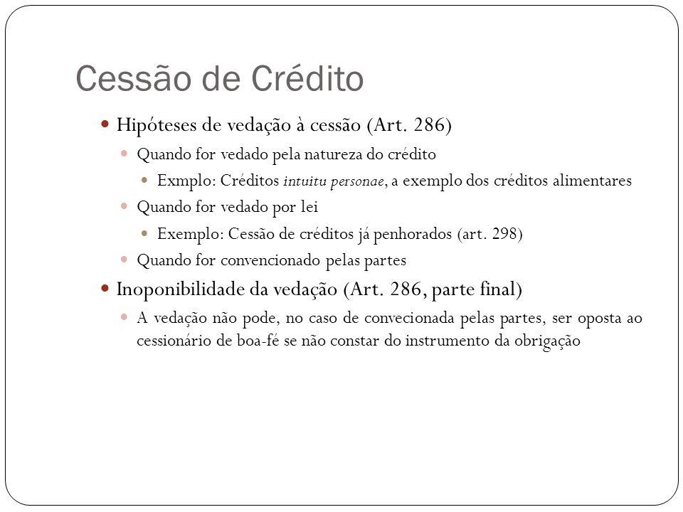 Cessão de Crédito Hipóteses de vedação à cessão (Art. 286)