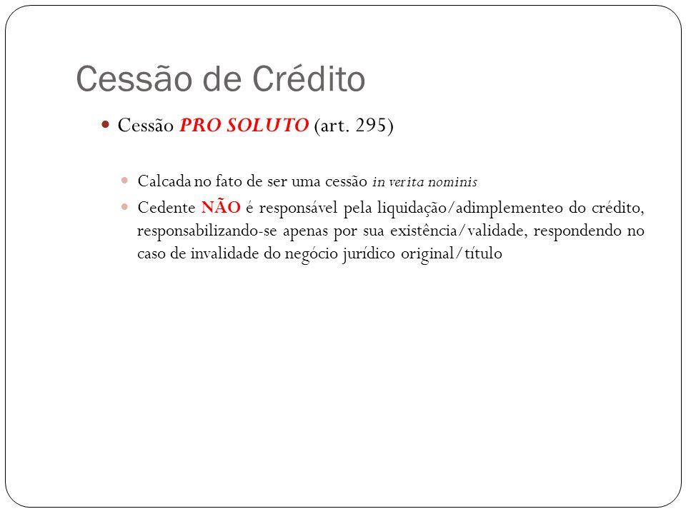 Cessão de Crédito Cessão PRO SOLUTO (art. 295)