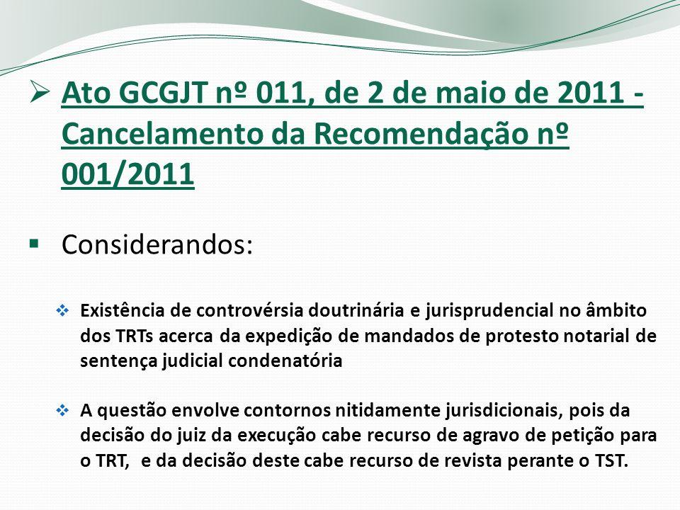 Ato GCGJT nº 011, de 2 de maio de 2011 - Cancelamento da Recomendação nº 001/2011