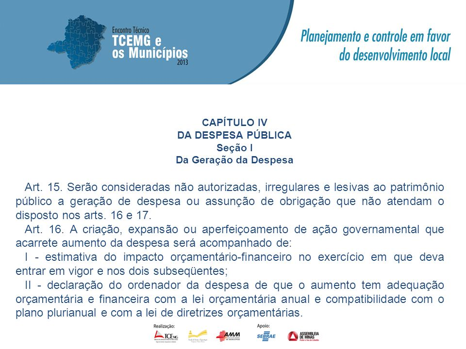 CAPÍTULO IV DA DESPESA PÚBLICA. Seção I. Da Geração da Despesa.