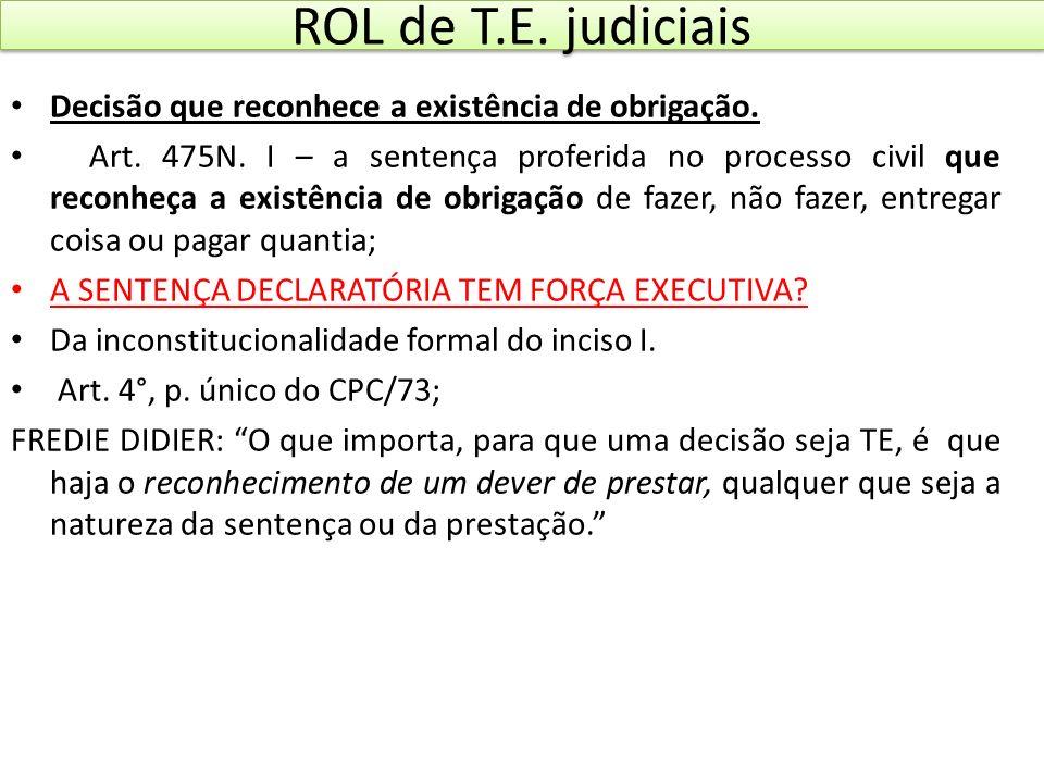 ROL de T.E. judiciais Decisão que reconhece a existência de obrigação.