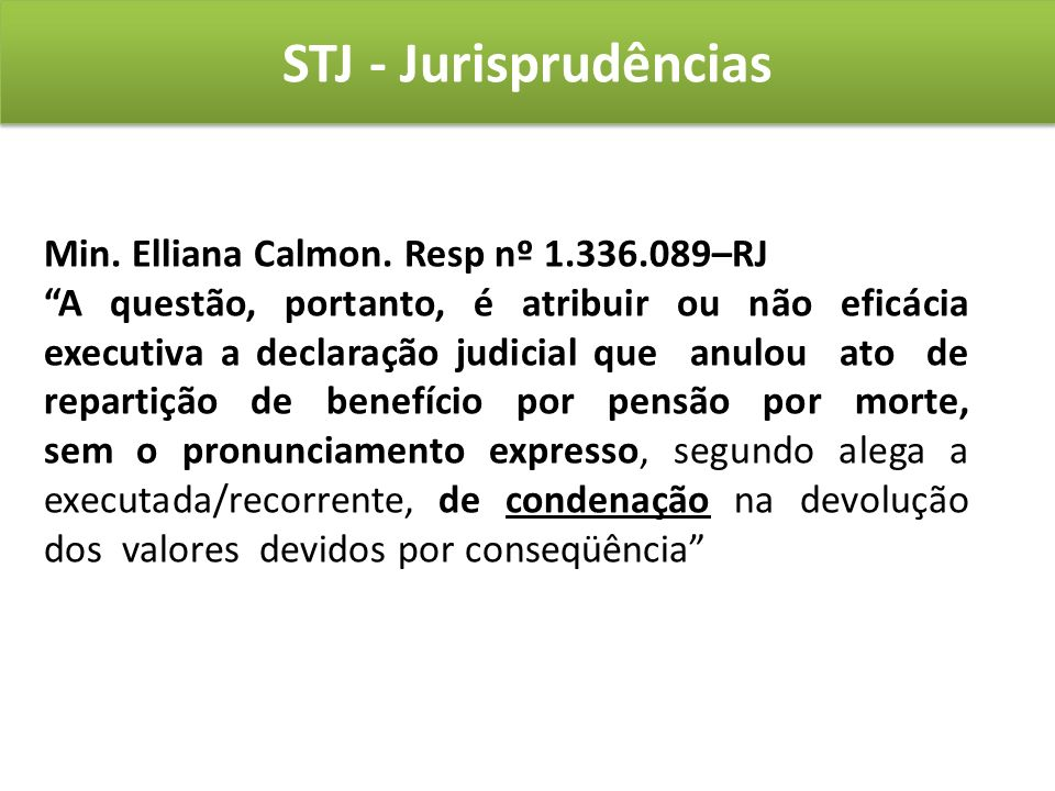 STJ - Jurisprudências Min. Elliana Calmon. Resp nº 1.336.089–RJ