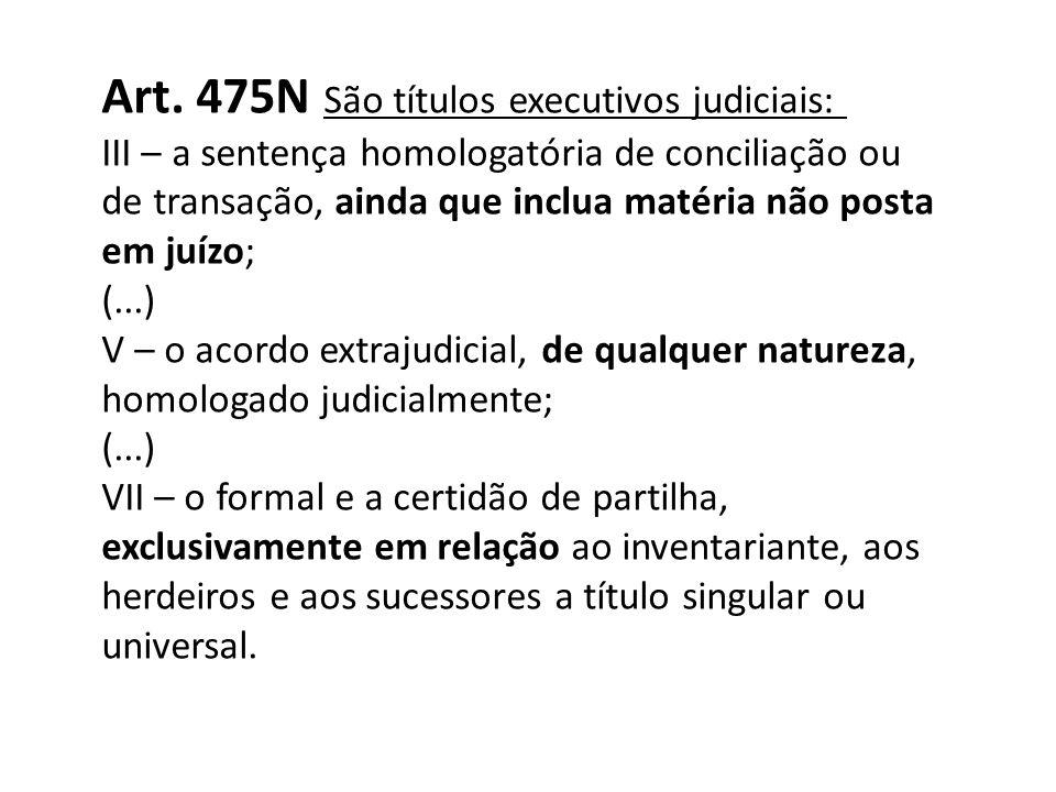 Art. 475N São títulos executivos judiciais: