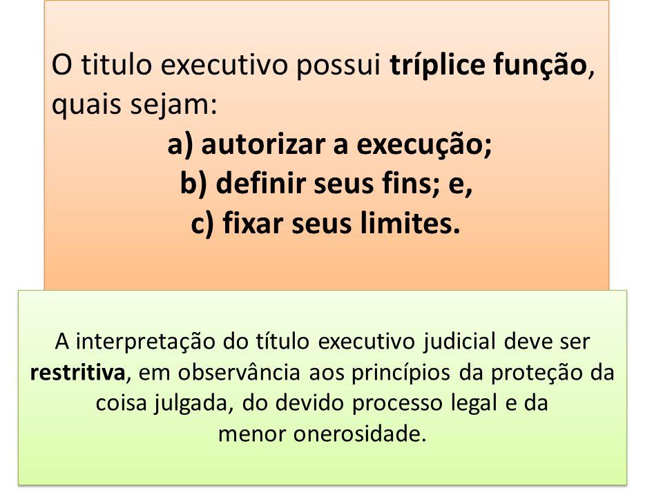a) autorizar a execução;