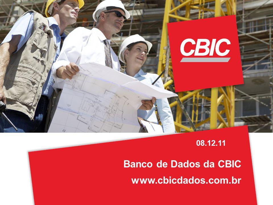 08.12.11 Banco de Dados da CBIC www.cbicdados.com.br