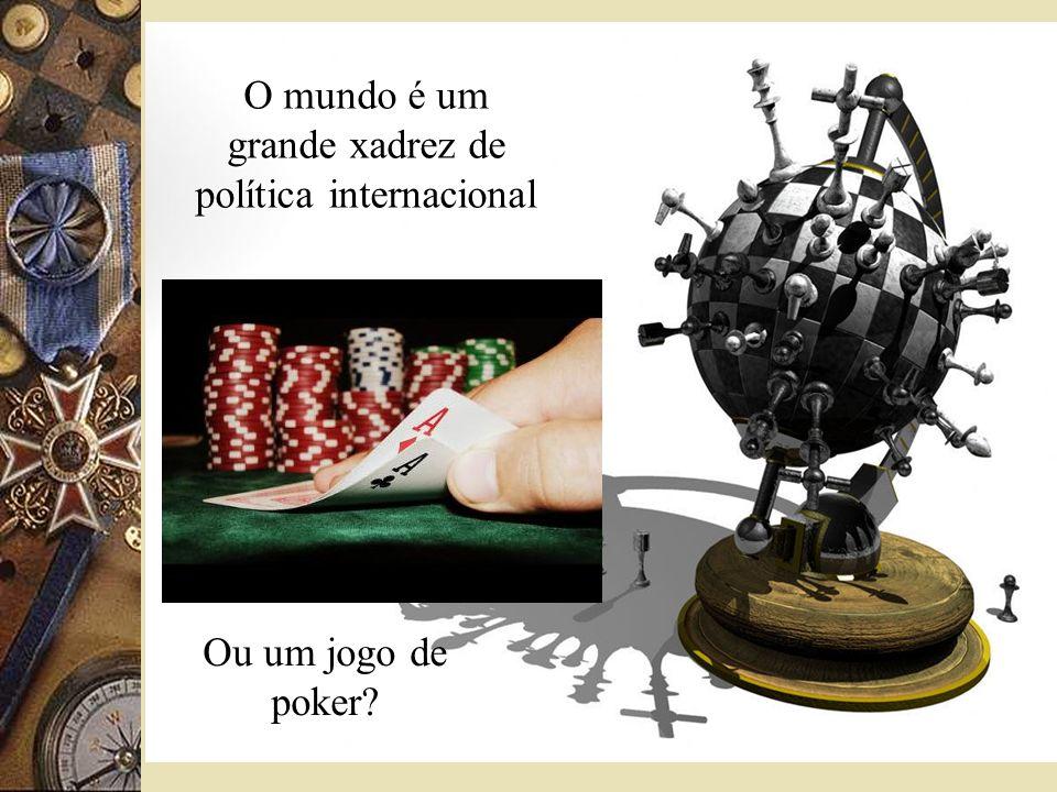 O mundo é um grande xadrez de política internacional