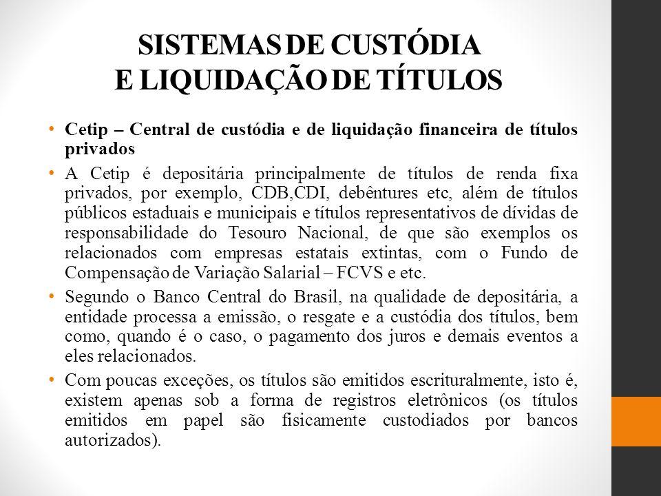 SISTEMAS DE CUSTÓDIA E LIQUIDAÇÃO DE TÍTULOS