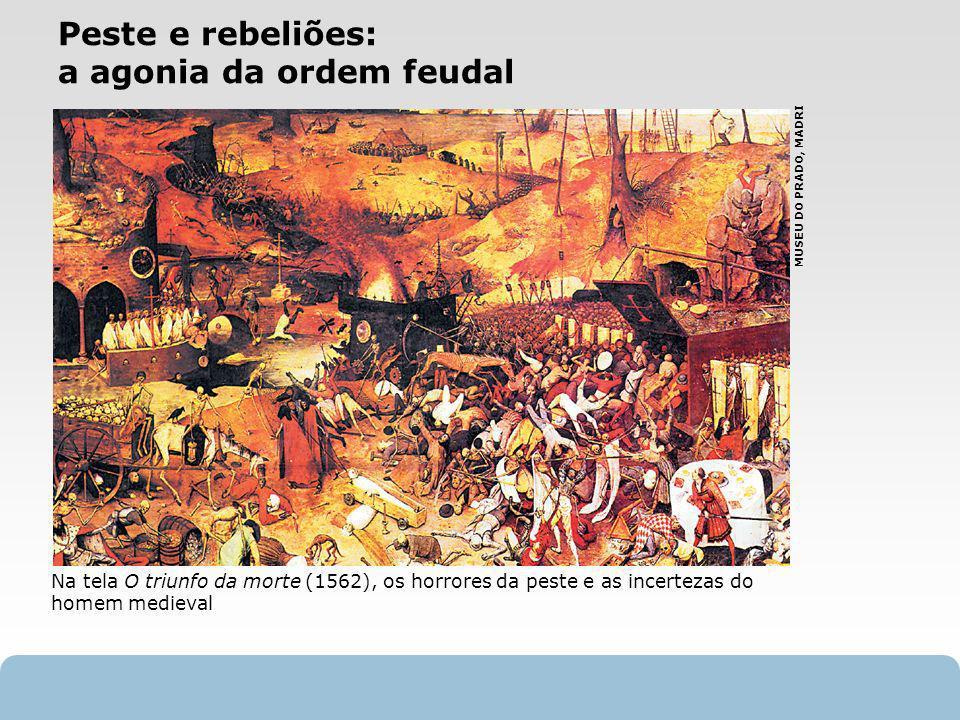 Peste e rebeliões: a agonia da ordem feudal