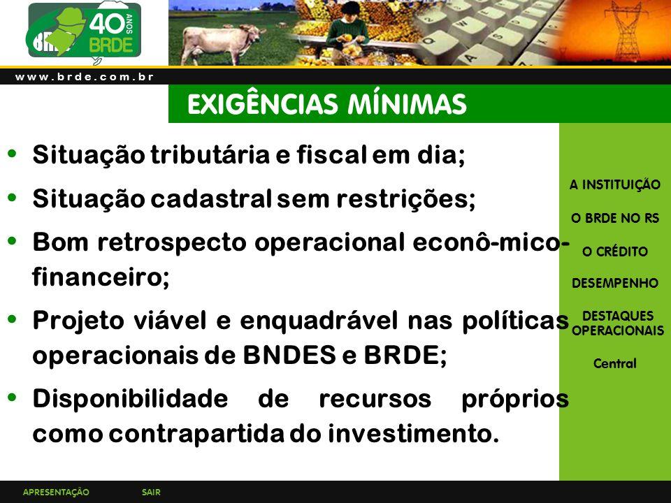 EXIGÊNCIAS MÍNIMAS Situação tributária e fiscal em dia;