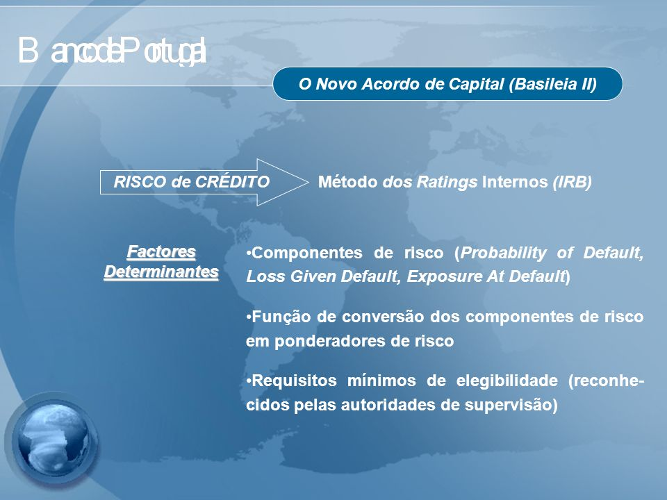 O Novo Acordo de Capital (Basileia II) Factores Determinantes