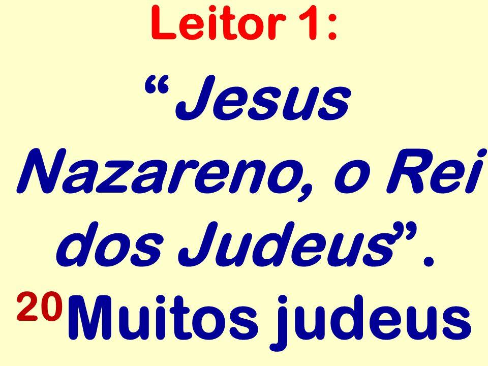 Jesus Nazareno, o Rei dos Judeus . 20Muitos judeus