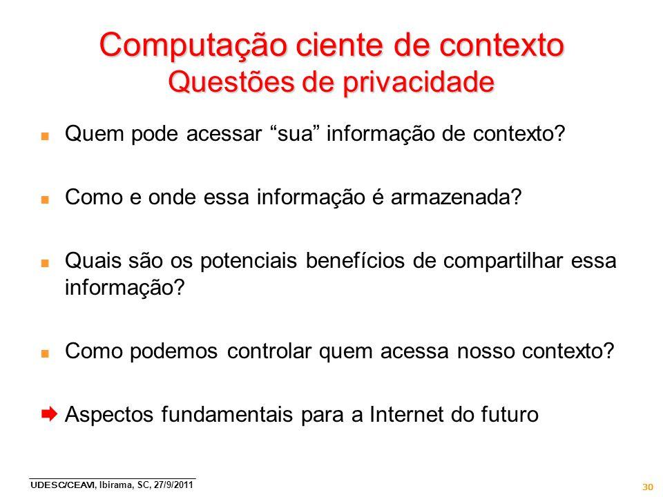 Computação ciente de contexto Questões de privacidade