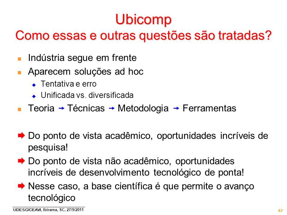 Ubicomp Como essas e outras questões são tratadas