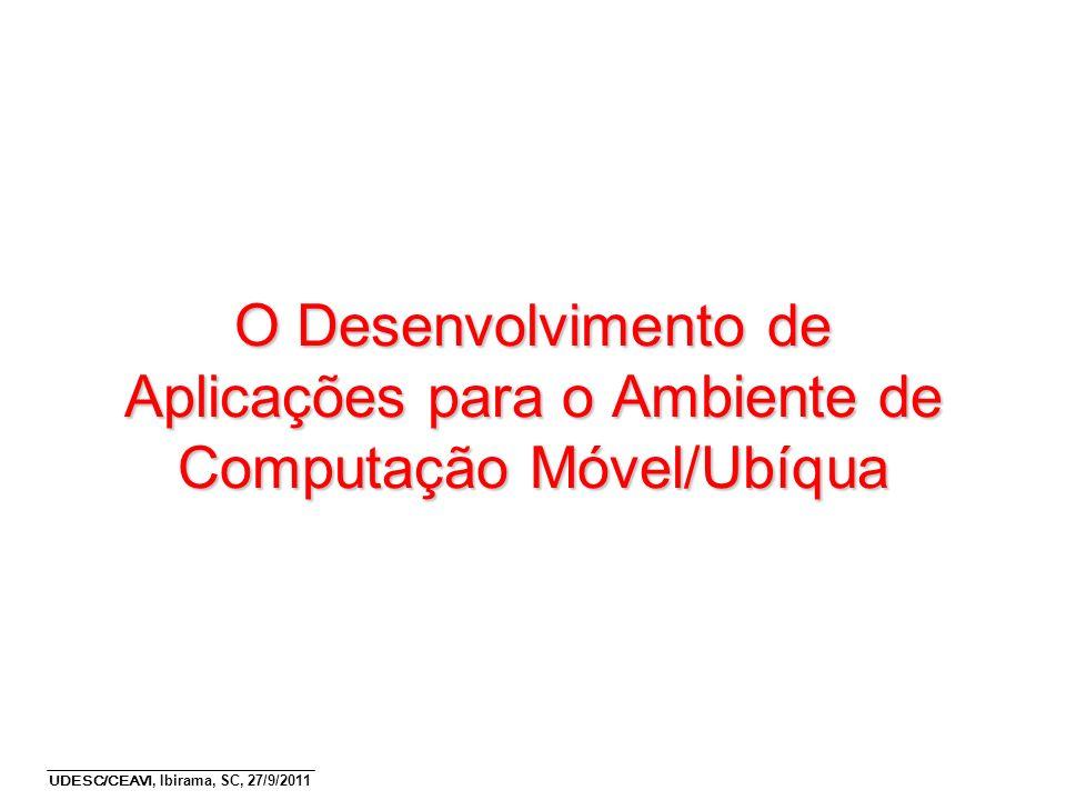 O Desenvolvimento de Aplicações para o Ambiente de Computação Móvel/Ubíqua