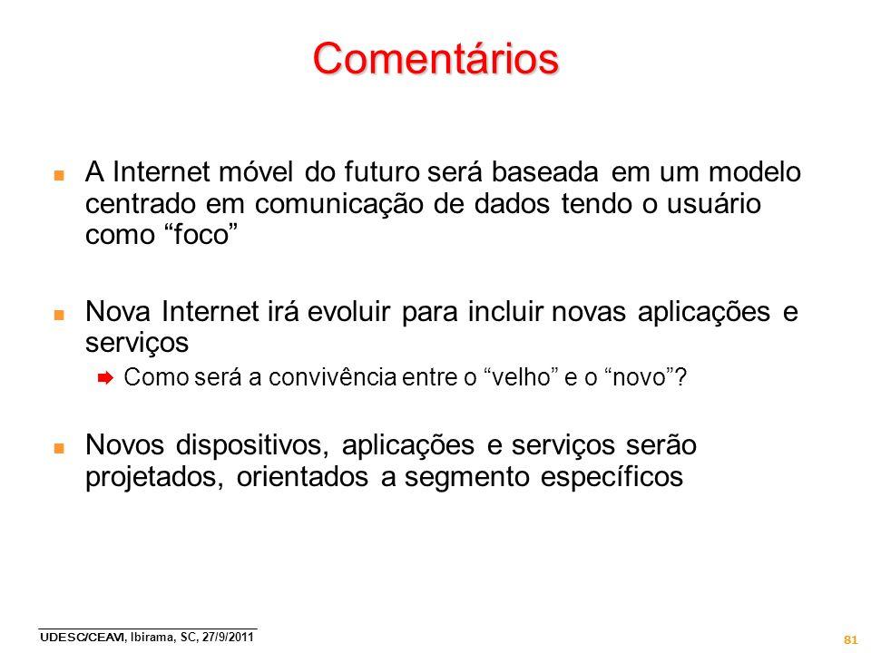 Comentários A Internet móvel do futuro será baseada em um modelo centrado em comunicação de dados tendo o usuário como foco