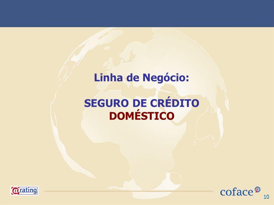 Linha de Negócio: SEGURO DE CRÉDITO DOMÉSTICO