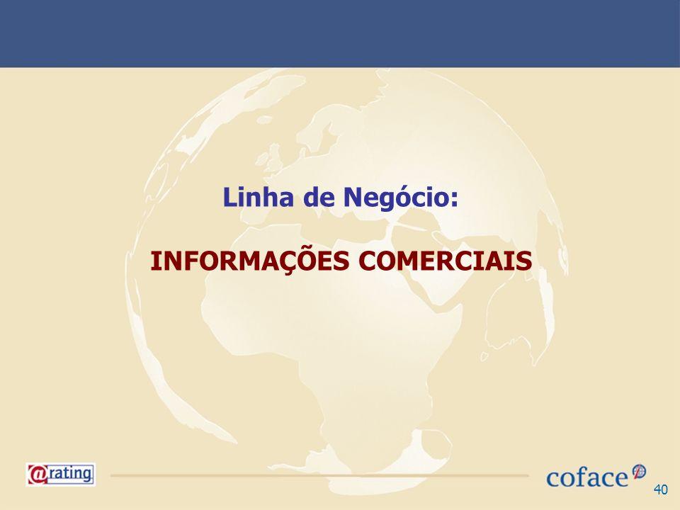 Linha de Negócio: INFORMAÇÕES COMERCIAIS