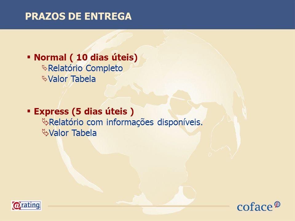 PRAZOS DE ENTREGA Normal ( 10 dias úteis) Relatório Completo