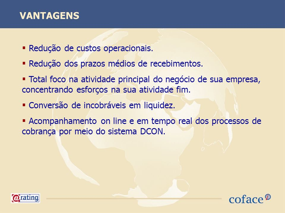 VANTAGENS Redução de custos operacionais.