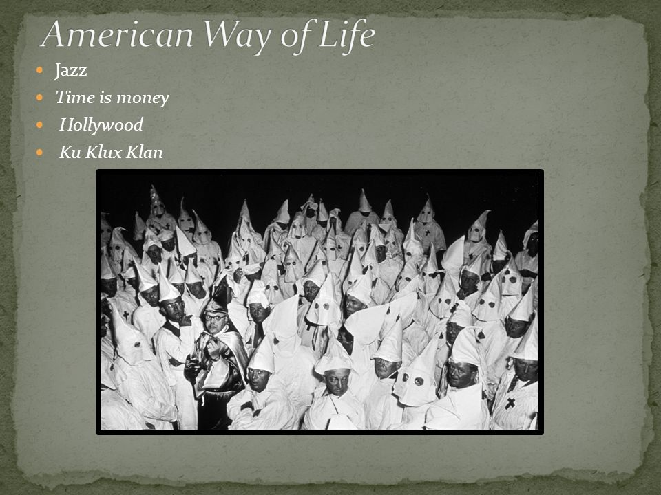 American Way of Life Jazz Time is money Hollywood Ku Klux Klan