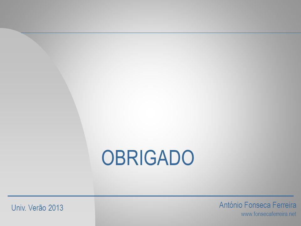 OBRIGADO Univ. Verão 2013 António Fonseca Ferreira