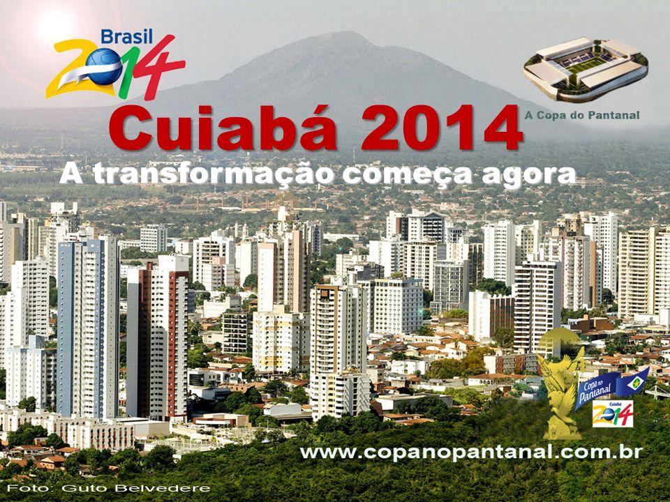 Cuiabá 2014 A transformação começa agora