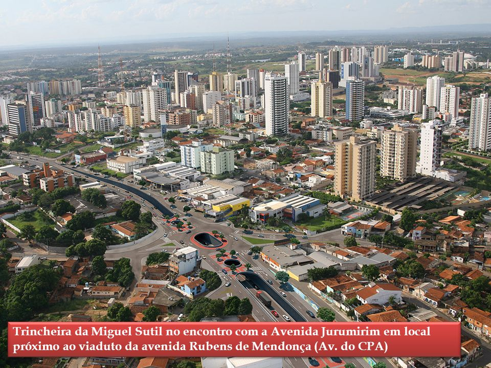 Trincheira da Miguel Sutil no encontro com a Avenida Jurumirim em local próximo ao viaduto da avenida Rubens de Mendonça (Av.