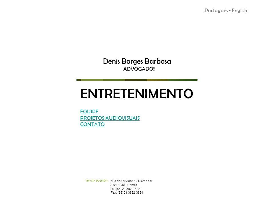 ENTRETENIMENTO Denis Borges Barbosa Português - English ADVOGADOS
