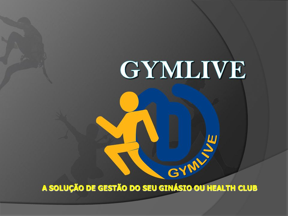 A SOLUÇÃO DE GESTÃO DO SEU GINÁSIO OU HEALTH CLUB