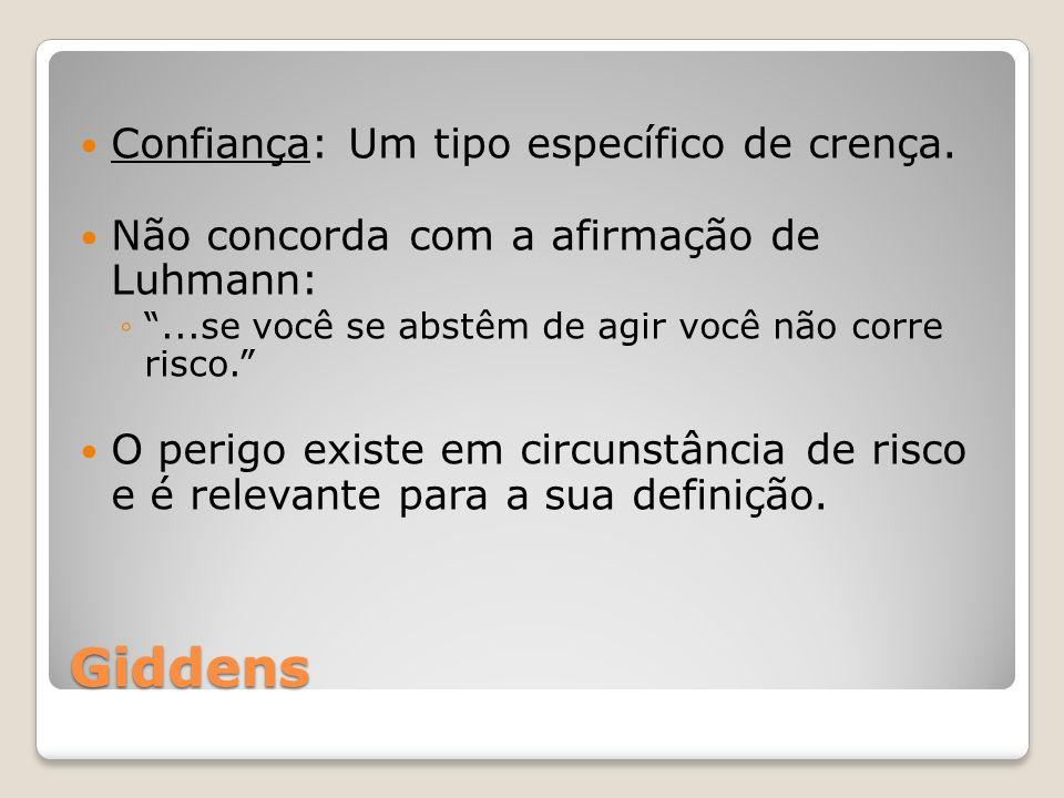 Giddens Confiança: Um tipo específico de crença.