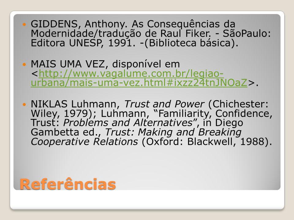 GIDDENS, Anthony. As Consequências da Modernidade/tradução de Raul Fiker. - SãoPaulo: Editora UNESP, 1991. -(Biblioteca básica).