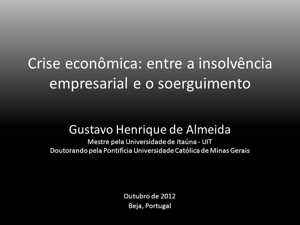 Crise econômica: entre a insolvência empresarial e o soerguimento