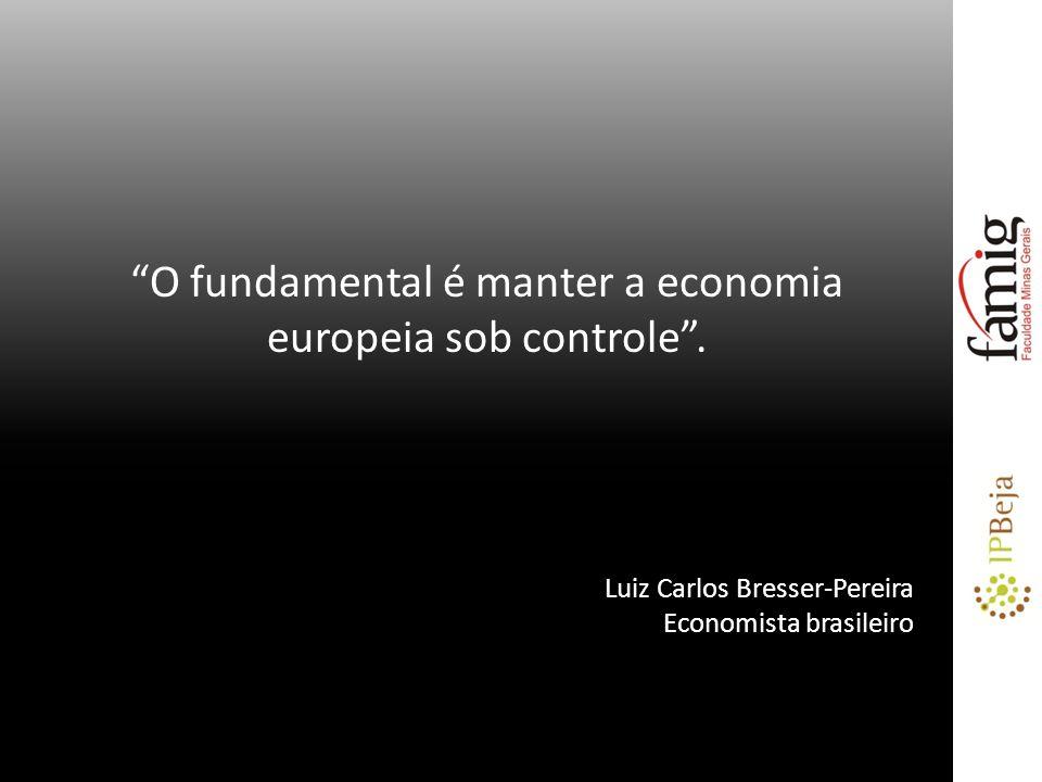 O fundamental é manter a economia europeia sob controle .