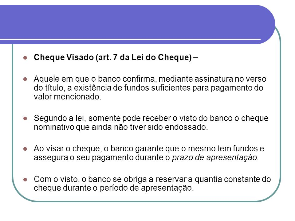 Cheque Visado (art. 7 da Lei do Cheque) –