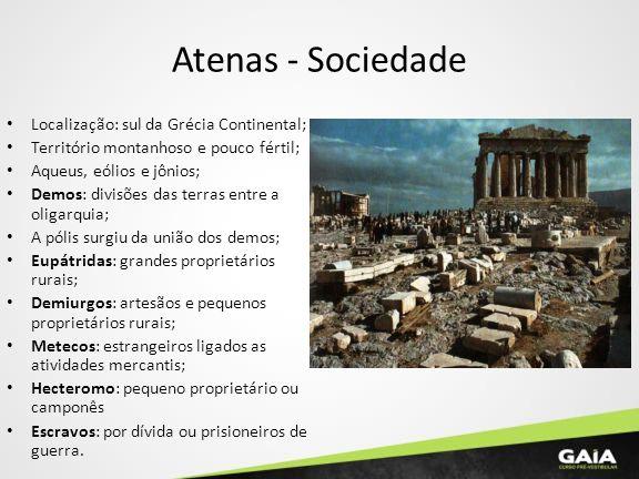 Atenas - Sociedade Localização: sul da Grécia Continental;