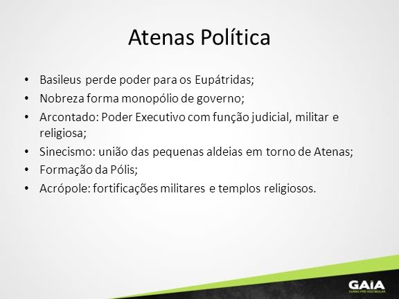 Atenas Política Basileus perde poder para os Eupátridas;