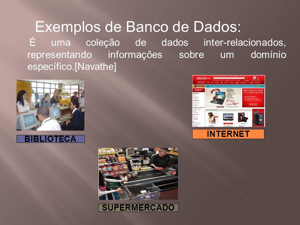 Exemplos de Banco de Dados:
