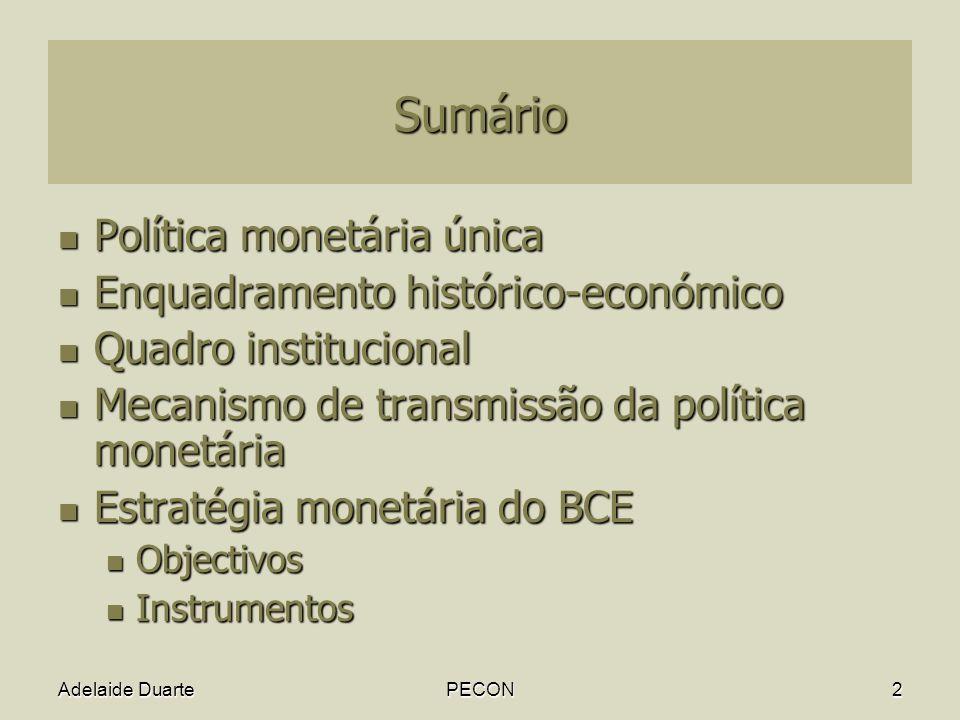 Sumário Política monetária única Enquadramento histórico-económico