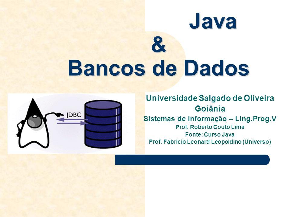 Java & Bancos de Dados Universidade Salgado de Oliveira Goiânia