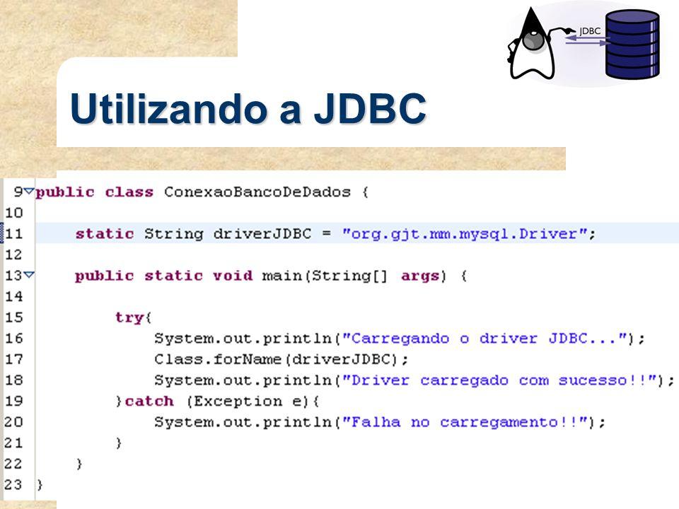 Utilizando a JDBC
