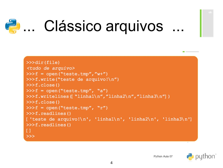 ... Clássico arquivos ... Python Aula 07
