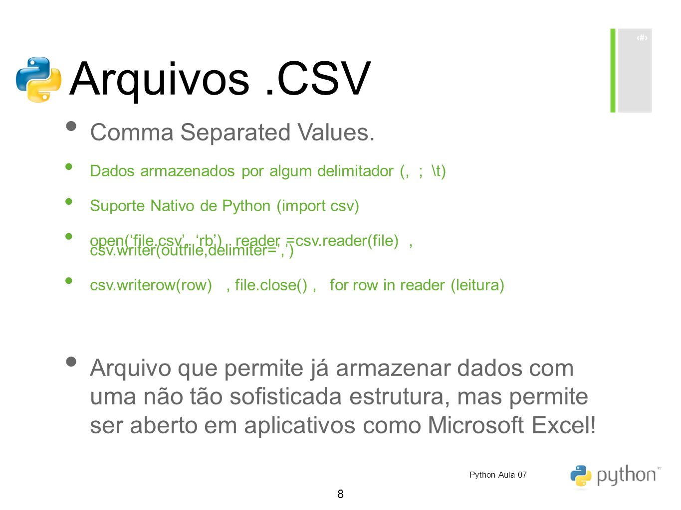 Arquivos .CSV Comma Separated Values.