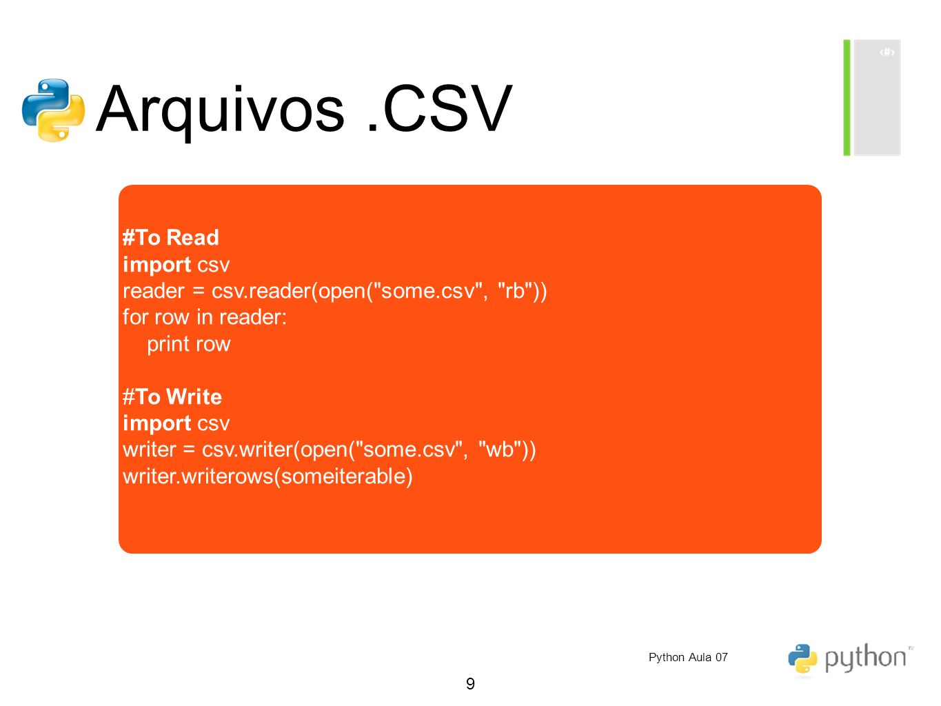 Arquivos .CSV #To Read import csv