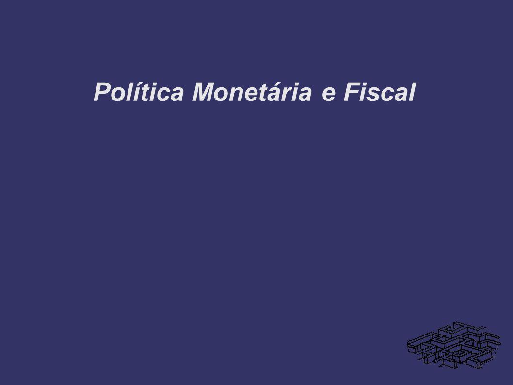 Política Monetária e Fiscal