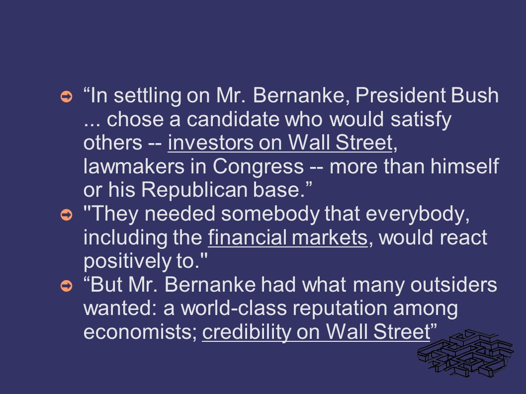 In settling on Mr. Bernanke, President Bush