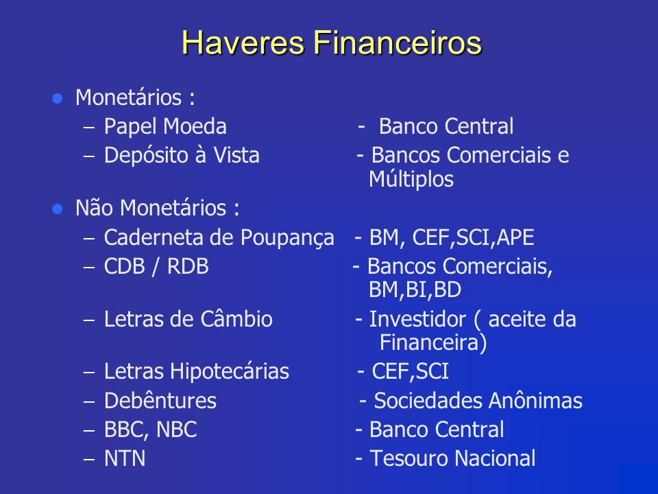 Haveres Financeiros Monetários : Papel Moeda - Banco Central